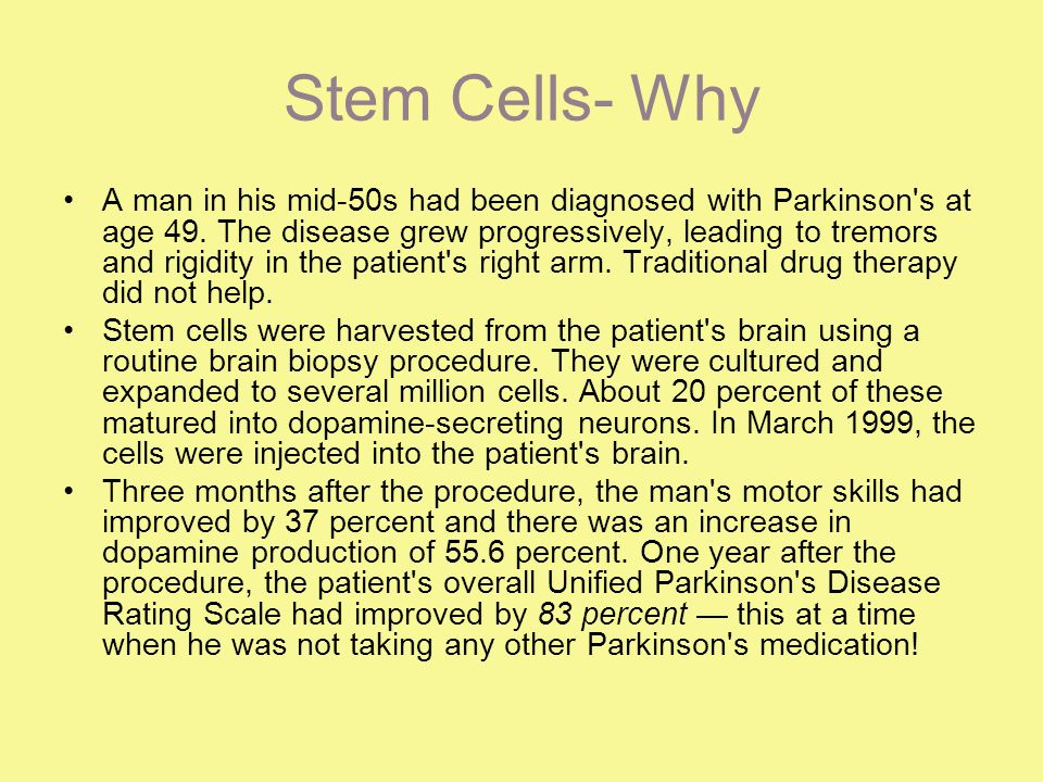 Stem Cells- Why A man in his mid-50s had been diagnosed with Parkinson s at age 49.
