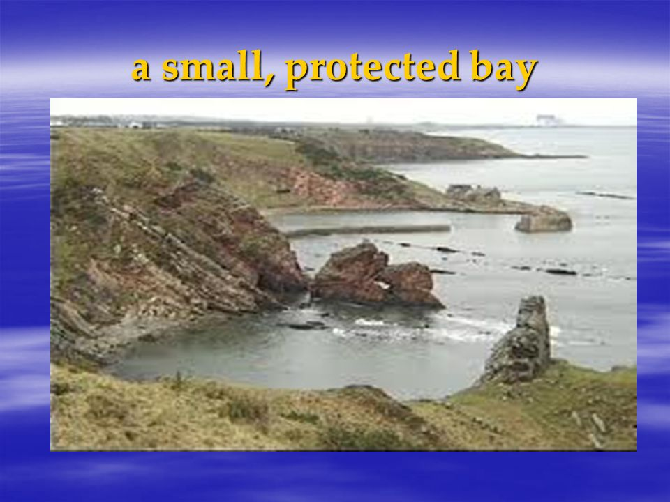 a small, protected bay