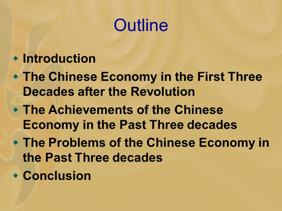 Outline Introduction The Chinese Economy in the First Three Decades after the Revolution The Achievements of the Chinese Economy in the Past Three dec