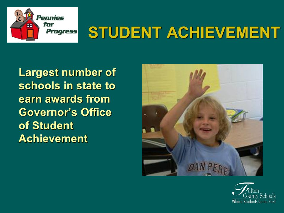 Largest number of schools in state to earn awards from Governors Office of Student Achievement STUDENT ACHIEVEMENT