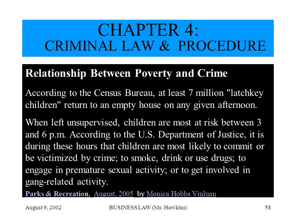 August 9, 2002BUSINESS LAW (Ms. Hawkins)58 http://dictionary.law.com/ Relationship Between Poverty and Crime According to the Census Bureau, at least