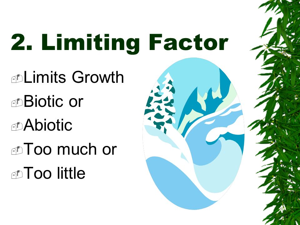 Ecosystem: Both biotic and abiotic factors in a large area :