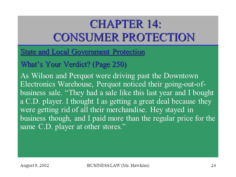 CHAPTER 14: CONSUMER PROTECTION August 9, 2002BUSINESS LAW (Ms.