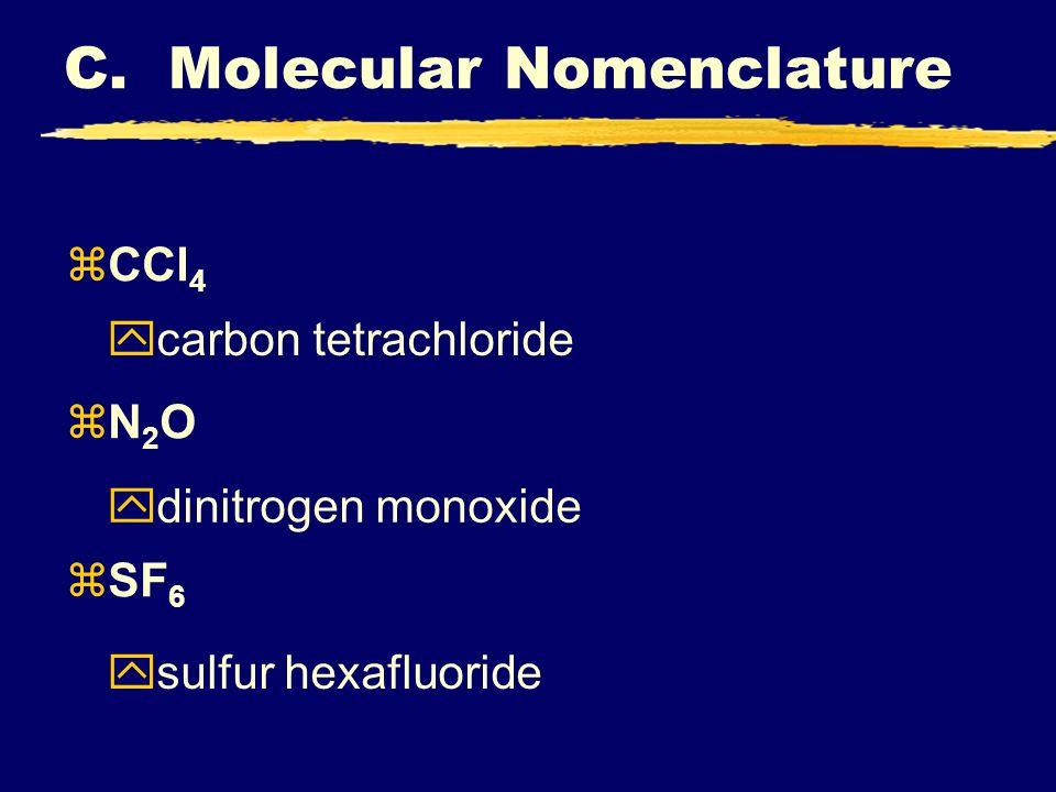 zCCl 4 zN 2 O zSF 6 ycarbon tetrachloride ydinitrogen monoxide ysulfur hexafluoride C.