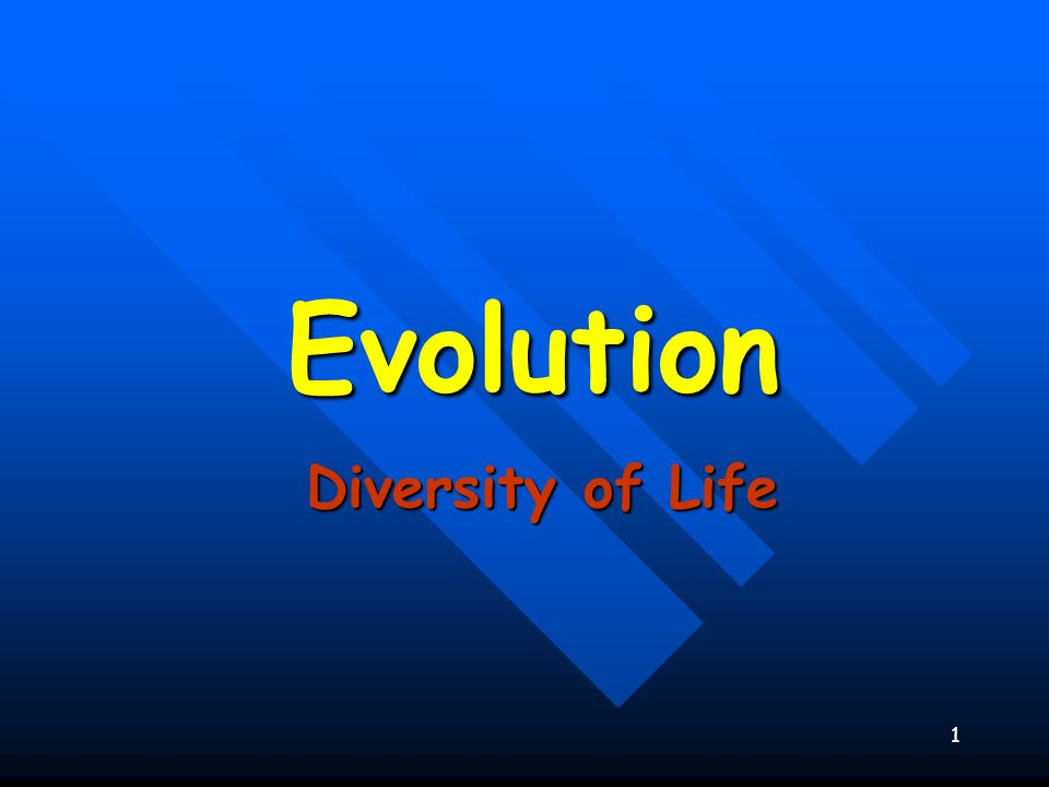 1 Evolution Diversity of Life