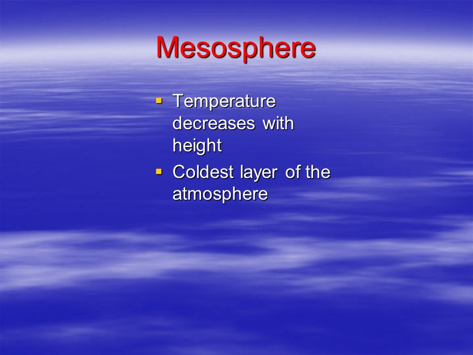What is the 3 rd closest layer of the atmosphere to the Earth which is also the coldest layer?