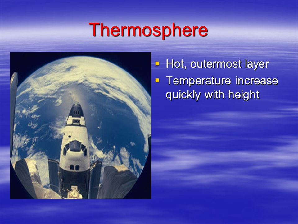 What is the hottest, outermost layer of the atmosphere?