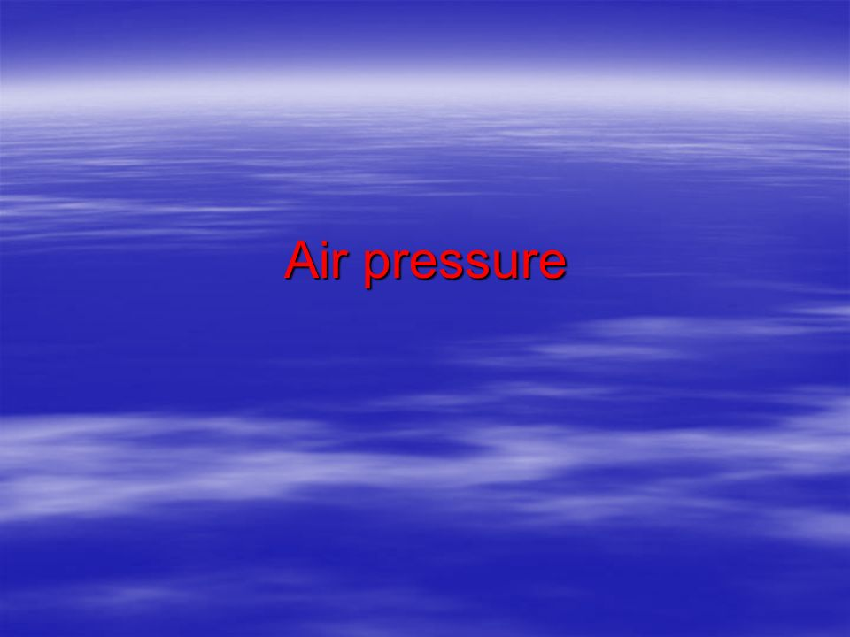 What are all the particles of air pressing on a surface?