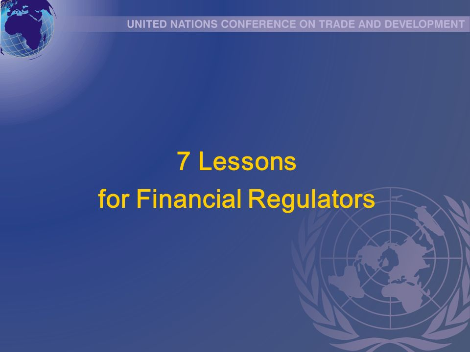 7 Lessons for Financial Regulators