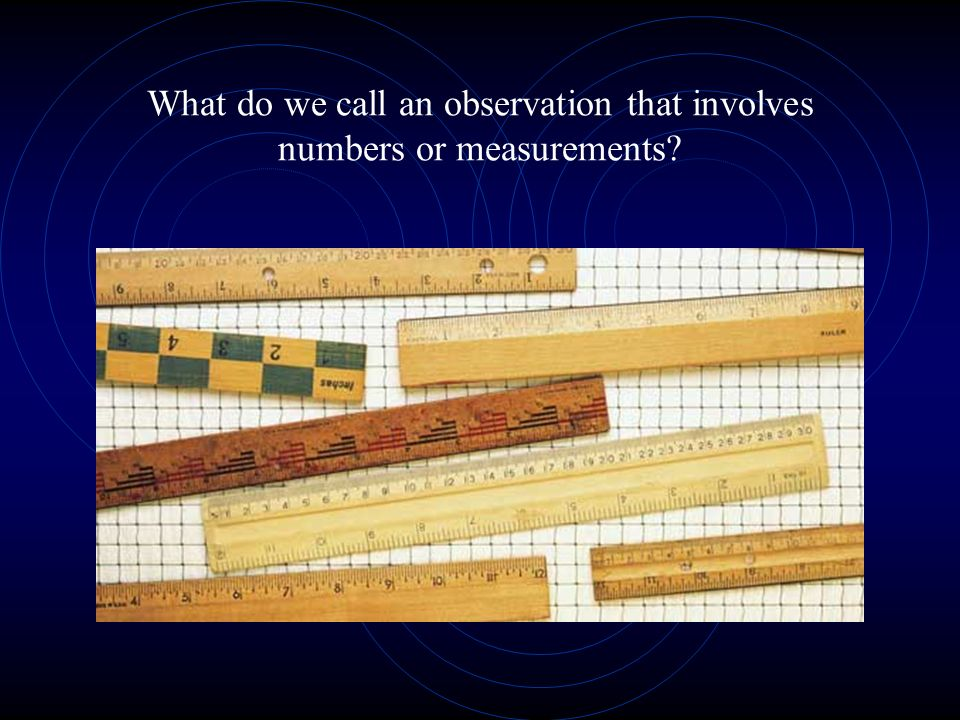 What do we call an observation that involves numbers or measurements?