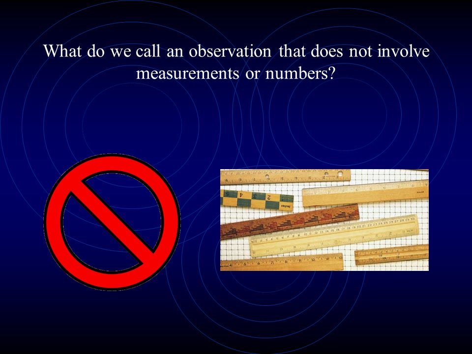 What do we call an observation that does not involve measurements or numbers?
