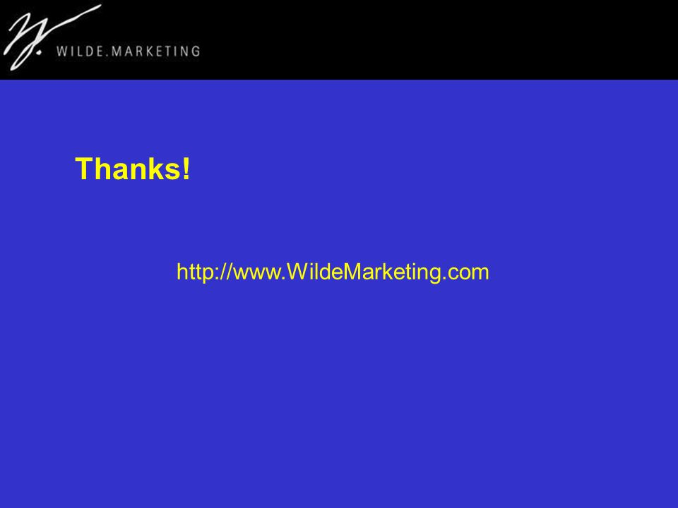Thanks! http://www.WildeMarketing.com