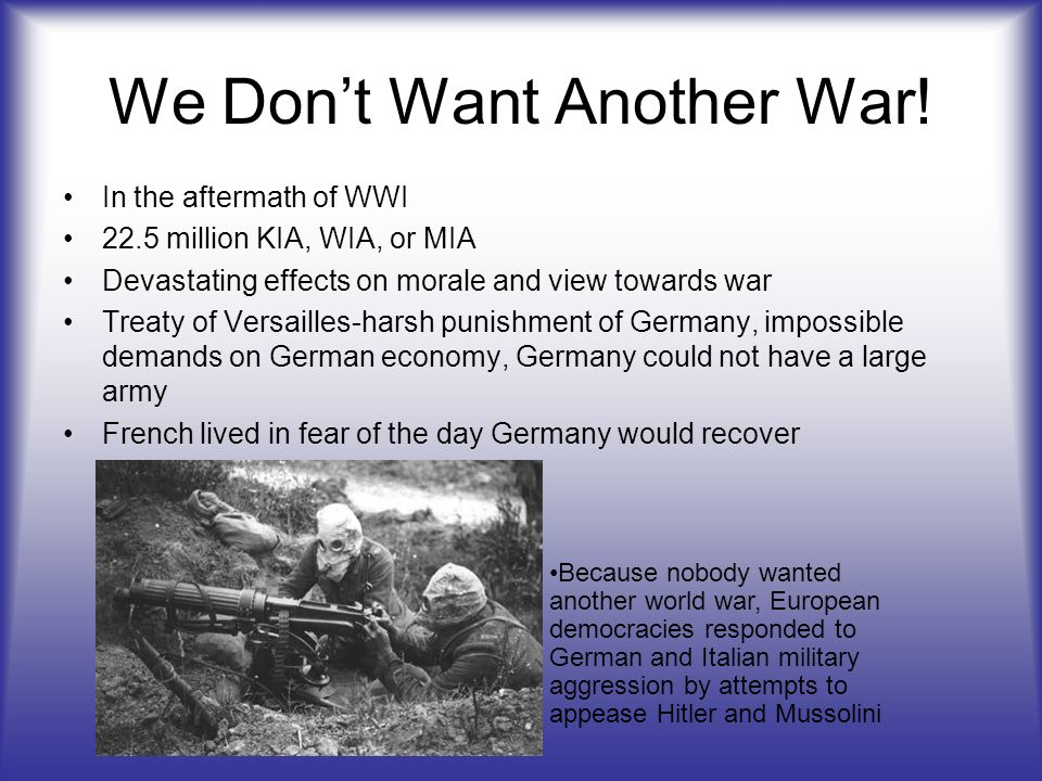 We Dont Want Another War.
