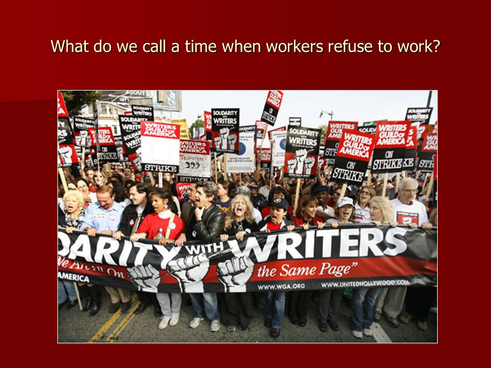 What do we call a time when workers refuse to work?