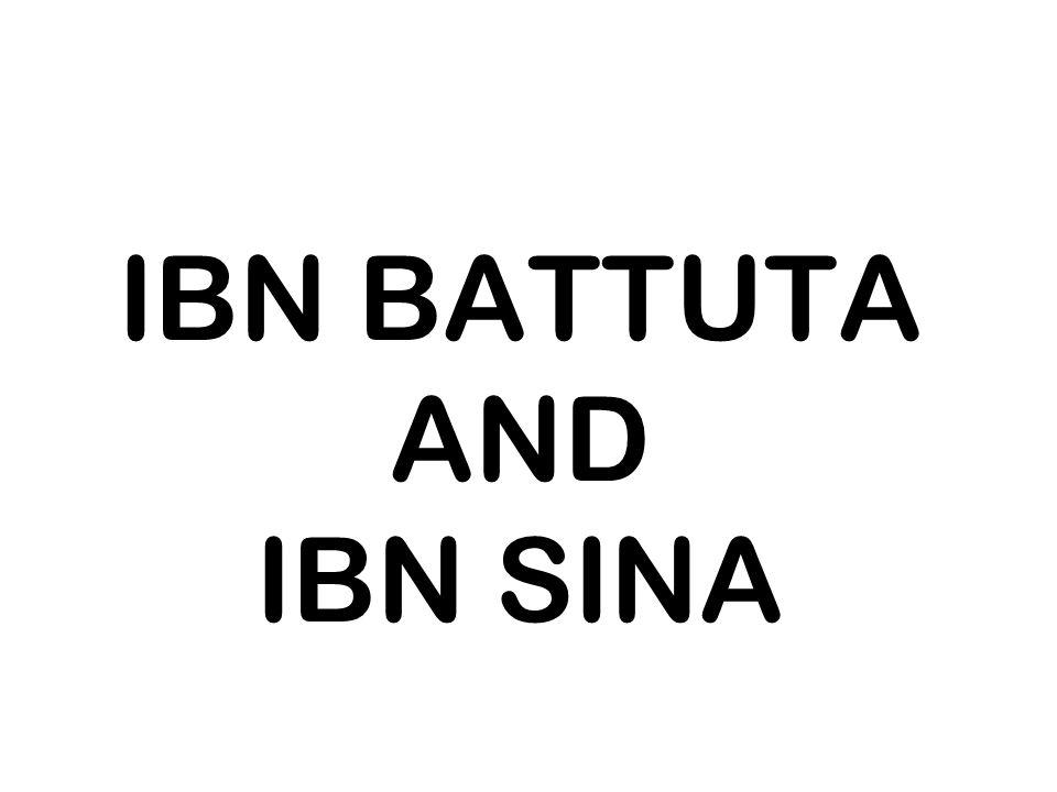 IBN BATTUTA AND IBN SINA