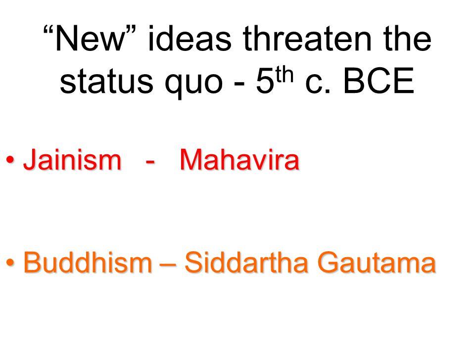 New ideas threaten the status quo - 5 th c.