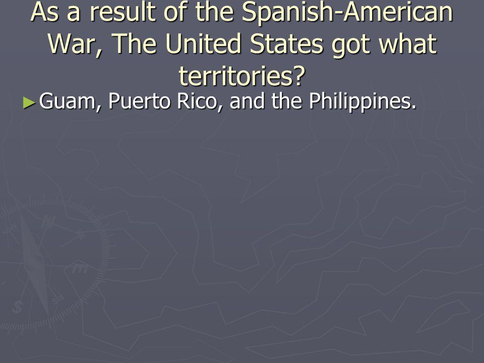 Guam, Puerto Rico, and the Philippines. Guam, Puerto Rico, and the Philippines.