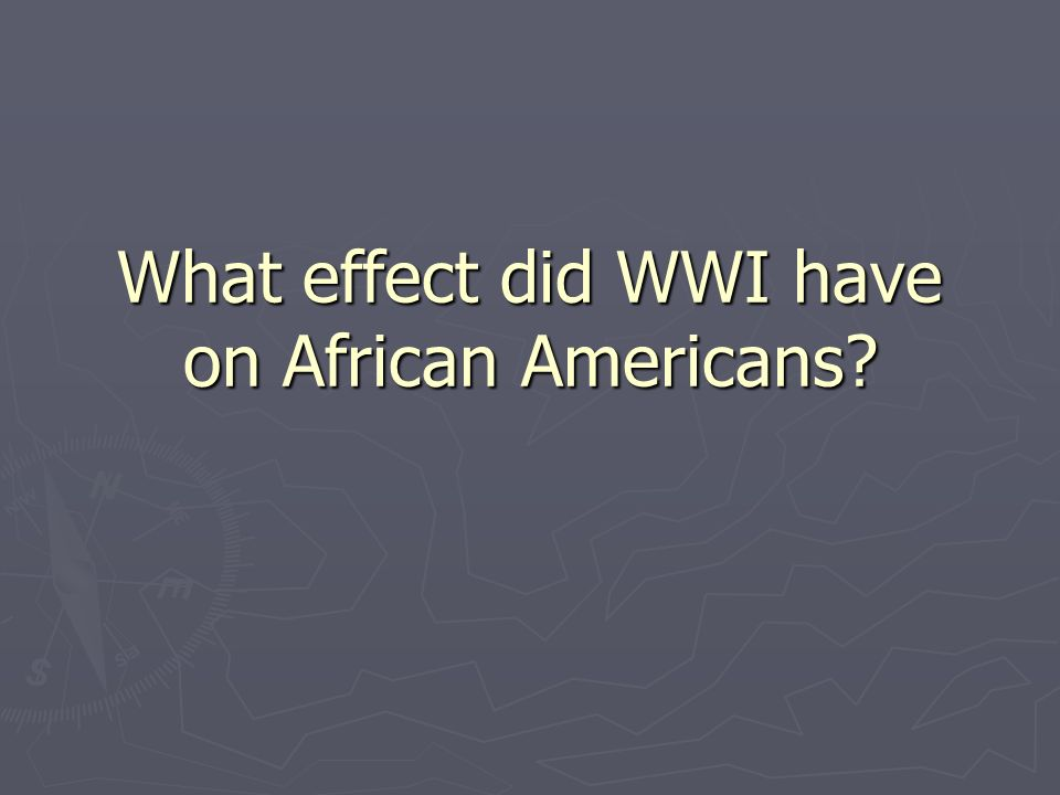 What effect did WWI have on African Americans