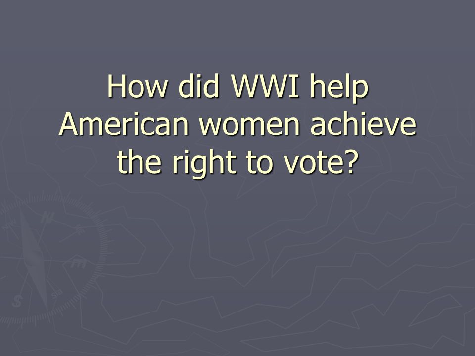 How did WWI help American women achieve the right to vote