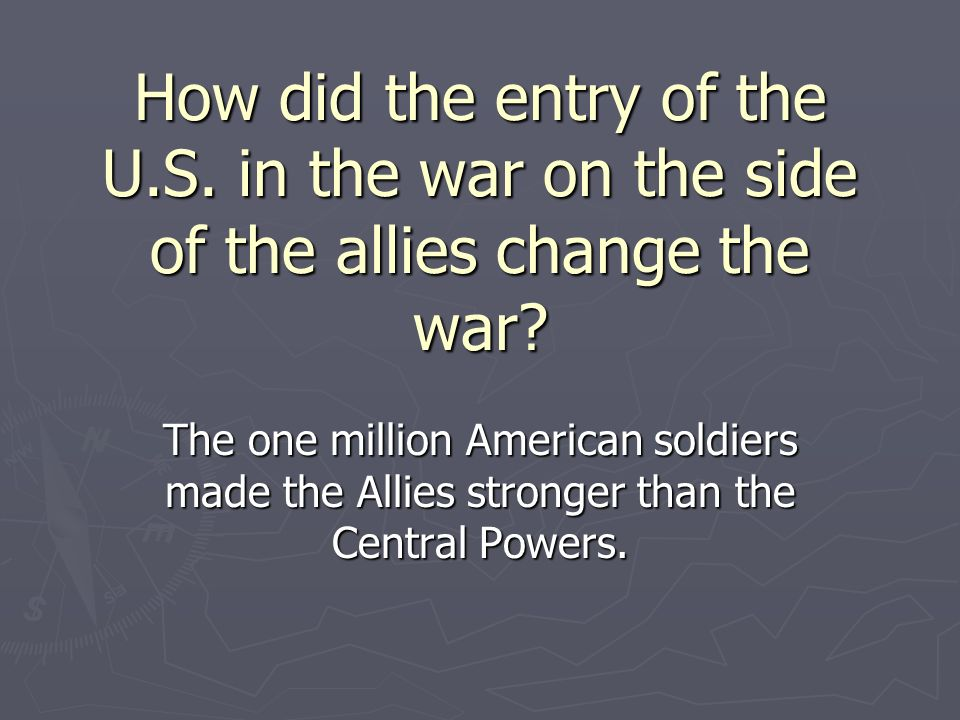 The one million American soldiers made the Allies stronger than the Central Powers.