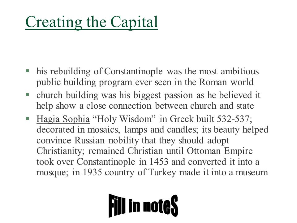 Creating the Capital §his rebuilding of Constantinople was the most ambitious public building program ever seen in the Roman world §church building wa
