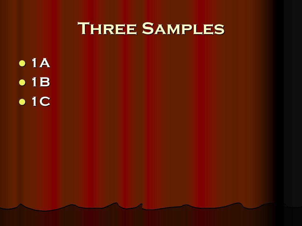 Three Samples 1A 1A 1B 1B 1C 1C