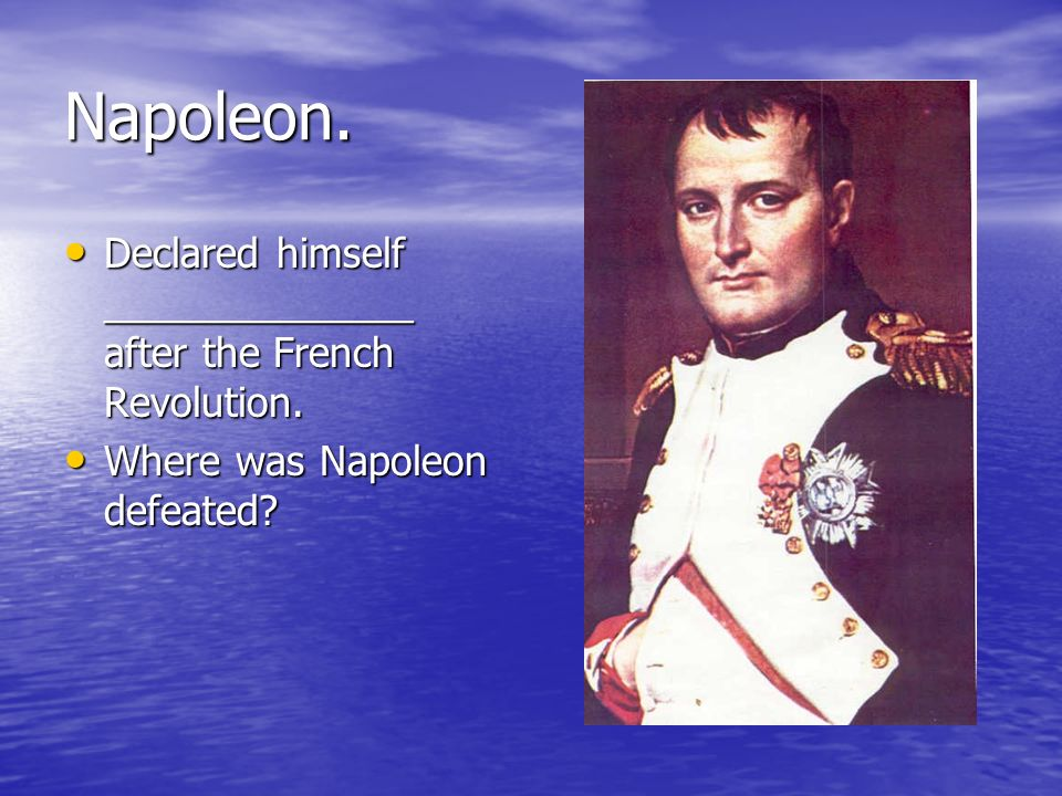 Napoleon.Declared himself ______________ after the French Revolution.
