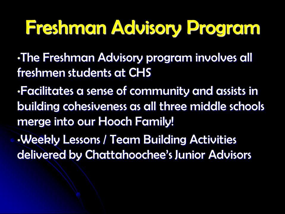 Freshman Advisory Program The Freshman Advisory program involves all freshmen students at CHS The Freshman Advisory program involves all freshmen stud