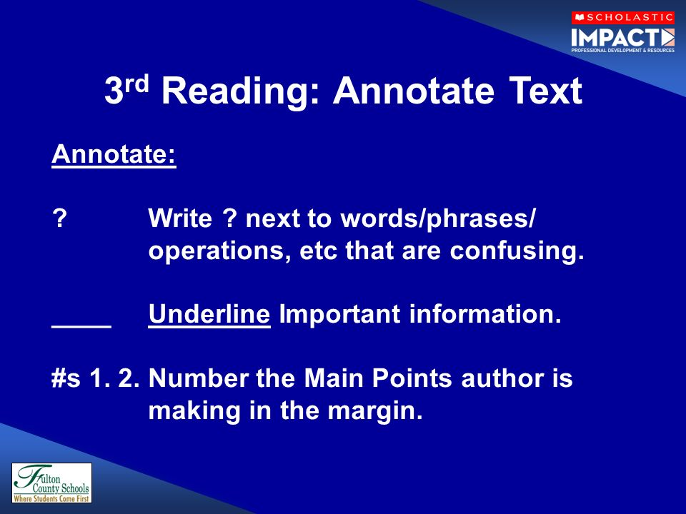 Annotate: . Write . next to words/phrases/ operations, etc that are confusing.