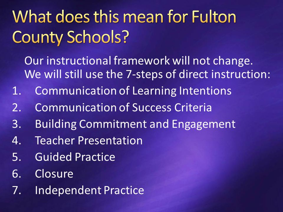 Our instructional framework will not change.