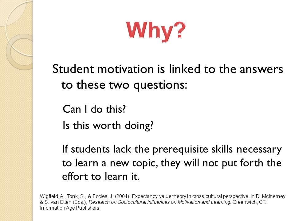 Student motivation is linked to the answers to these two questions: Can I do this.