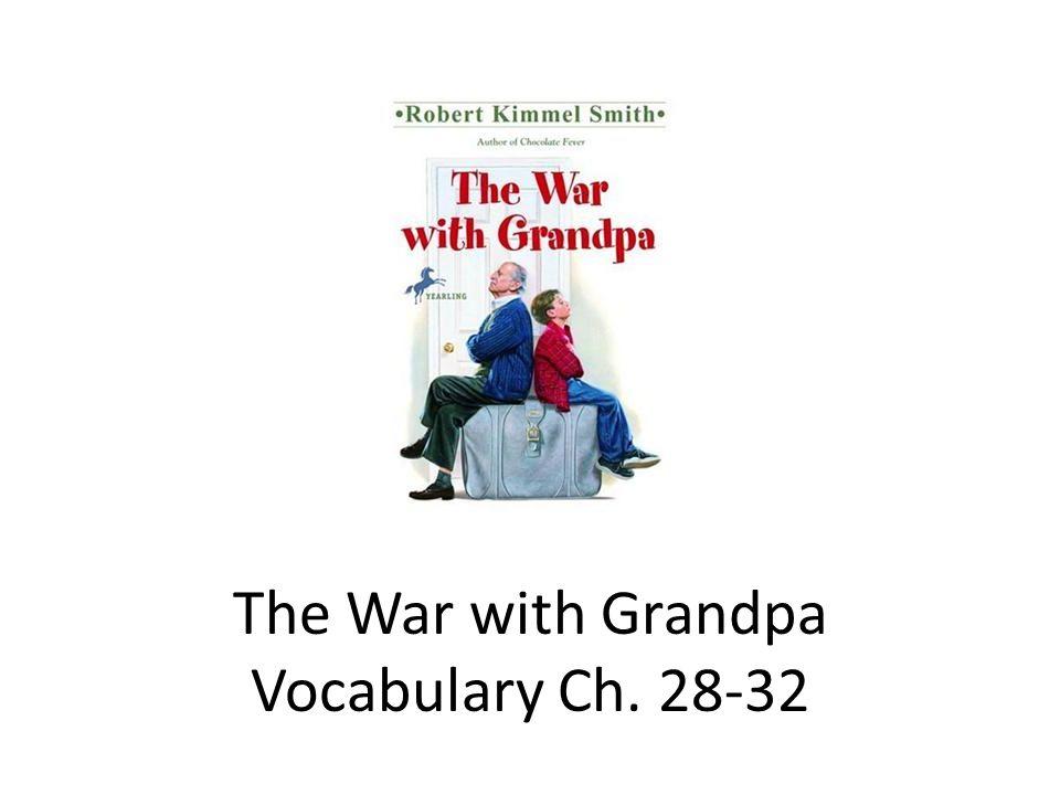 The War with Grandpa Vocabulary Ch. 28-32
