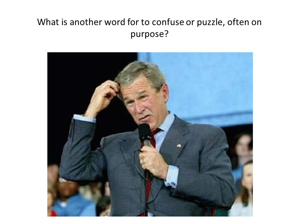 What is another word for to confuse or puzzle, often on purpose