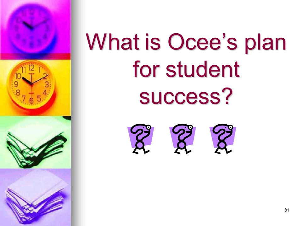 31 What is Ocees plan for student success?