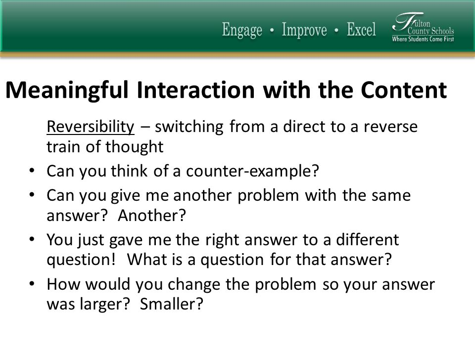 Meaningful Interaction with the Content Reversibility – switching from a direct to a reverse train of thought Can you think of a counter-example? Can