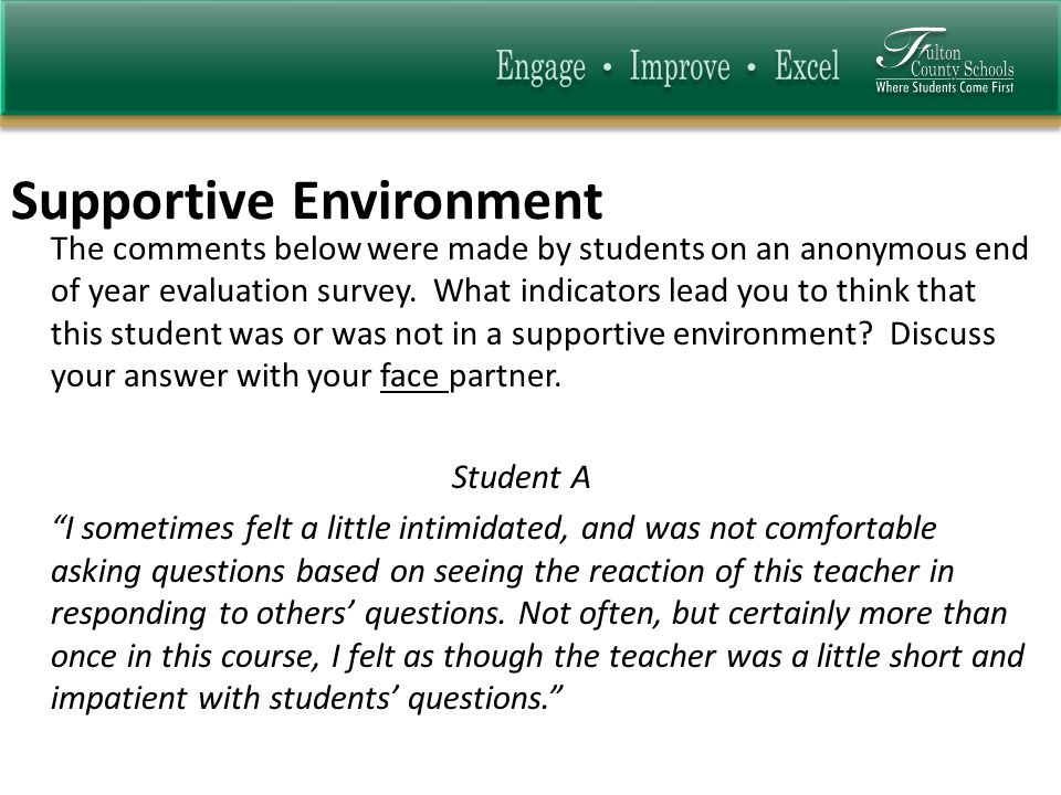 Supportive Environment The comments below were made by students on an anonymous end of year evaluation survey. What indicators lead you to think that
