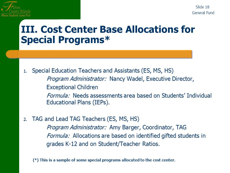 General Fund Slide 18 III. Cost Center Base Allocations for Special Programs* 1.