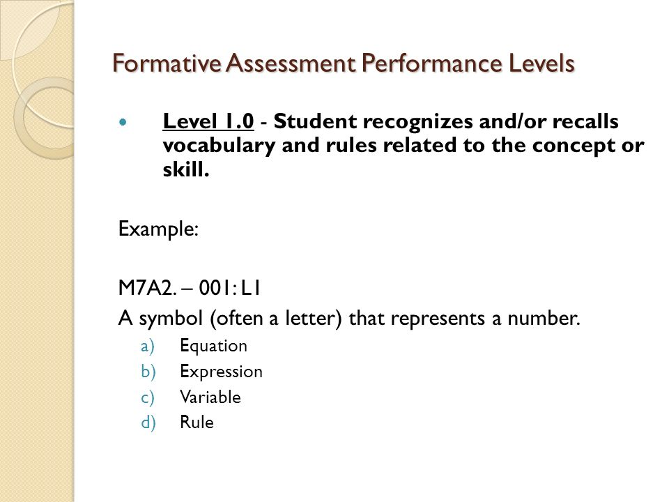 Formative Assessment Performance Levels Level 2.0 - In addition to Score 1.0 performance, student demonstrates skill mastery by working routine exercises with no major computational errors or omissions.