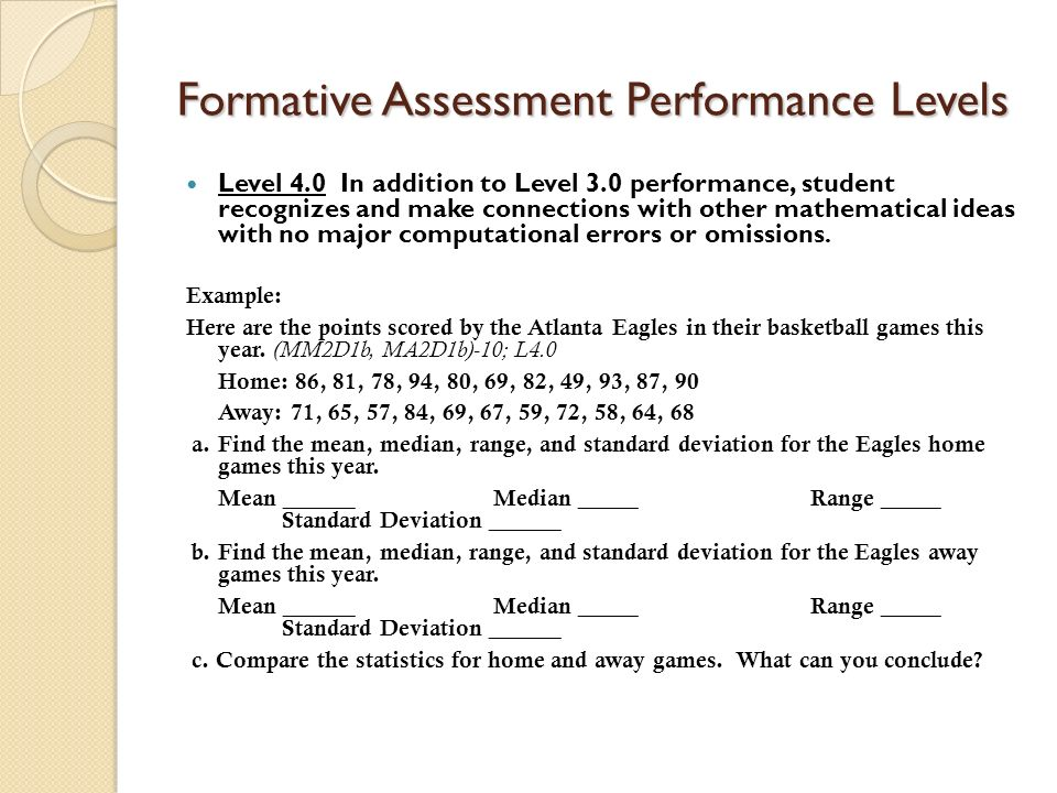 Formative Assessment Performance Levels Level 4.0 In addition to Level 3.0 performance, student recognizes and make connections with other mathematica