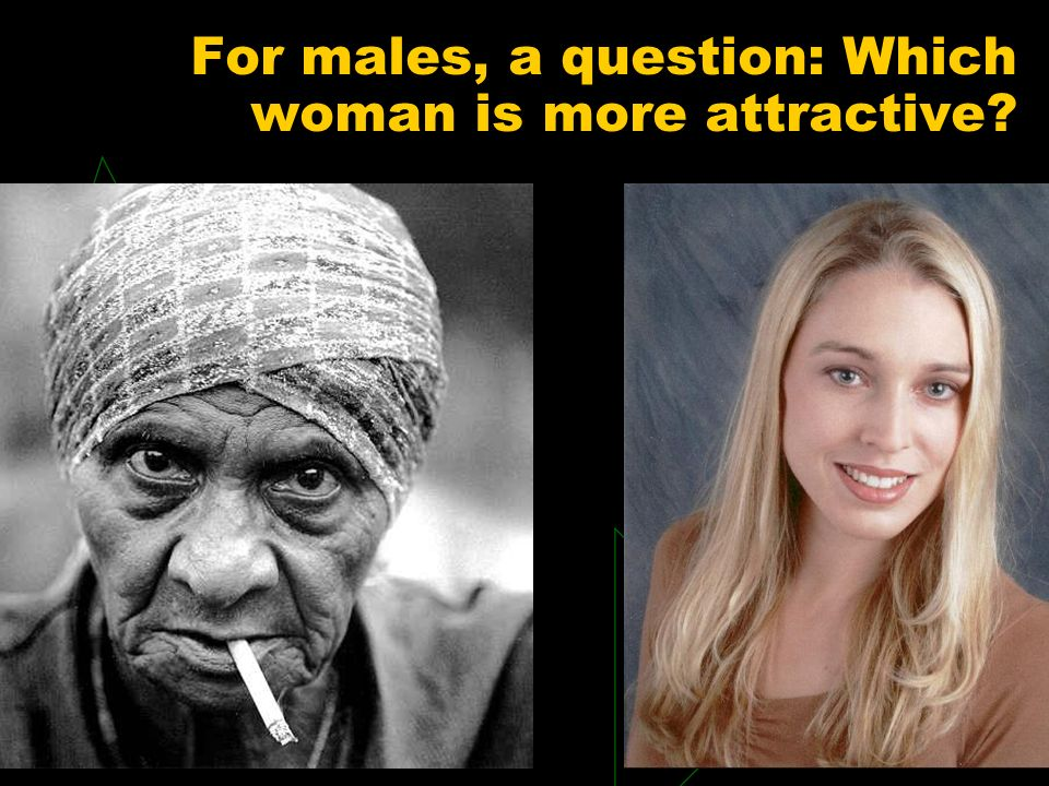 For males, a question: Which woman is more attractive
