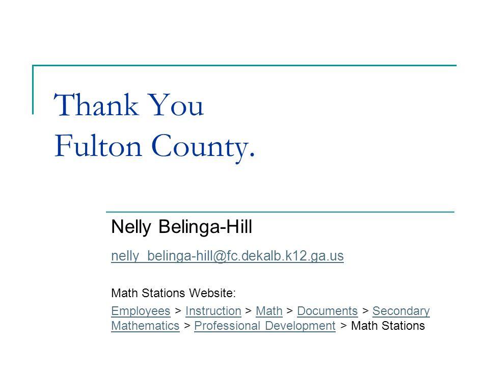 Nelly Belinga-Hill nelly_belinga-hill@fc.dekalb.k12.ga.us Math Stations Website: EmployeesEmployees > Instruction > Math > Documents > Secondary Mathe