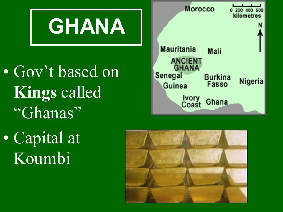 GHANA Govt based on Kings calledGhanas Capital at Koumbi