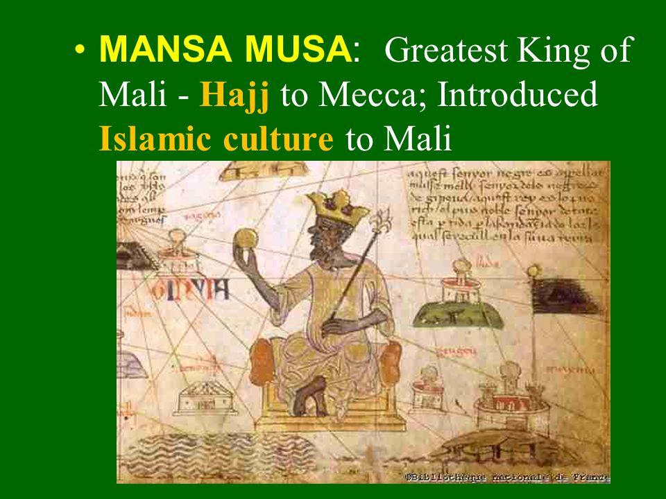 MANSA MUSA: Greatest King of Mali - Hajj to Mecca; Introduced Islamic culture to Mali