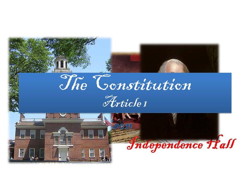 The Constitution Article 1 The Constitution Article 1