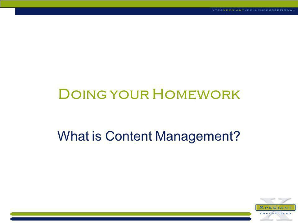 Doing your Homework What is Content Management?