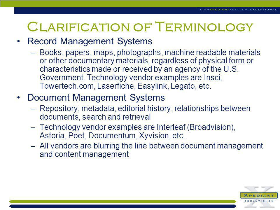 Clarification of Terminology Record Management Systems –Books, papers, maps, photographs, machine readable materials or other documentary materials, r