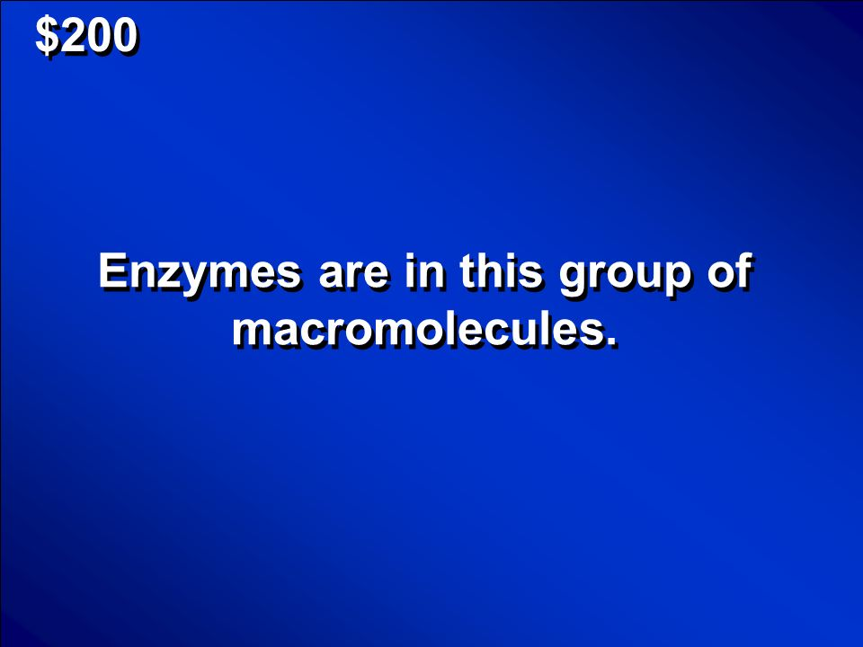 © Mark E. Damon - All Rights Reserved $100 What is an enzyme? Scores