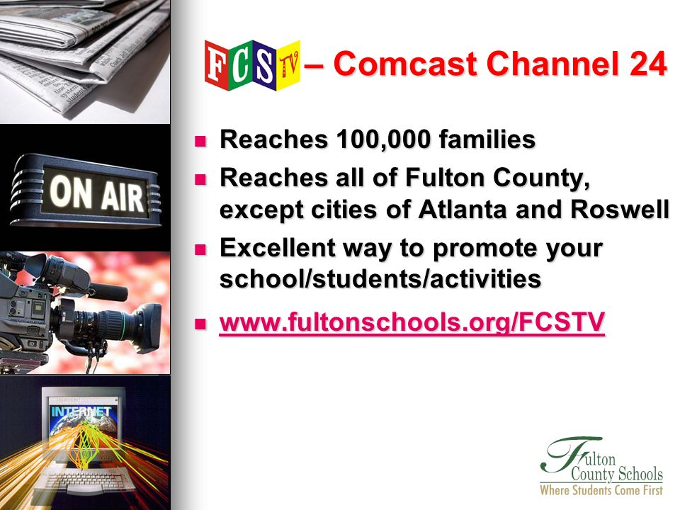 Reaches 100,000 families Reaches 100,000 families Reaches all of Fulton County, except cities of Atlanta and Roswell Reaches all of Fulton County, exc