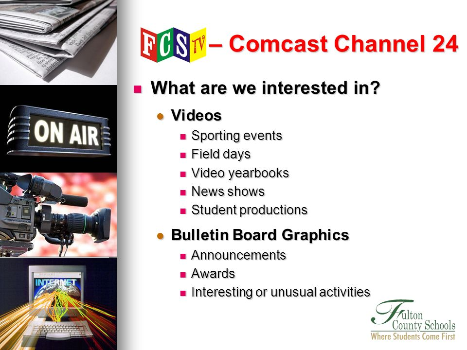 What are we interested in? What are we interested in? Videos Videos Sporting events Sporting events Field days Field days Video yearbooks Video yearbo