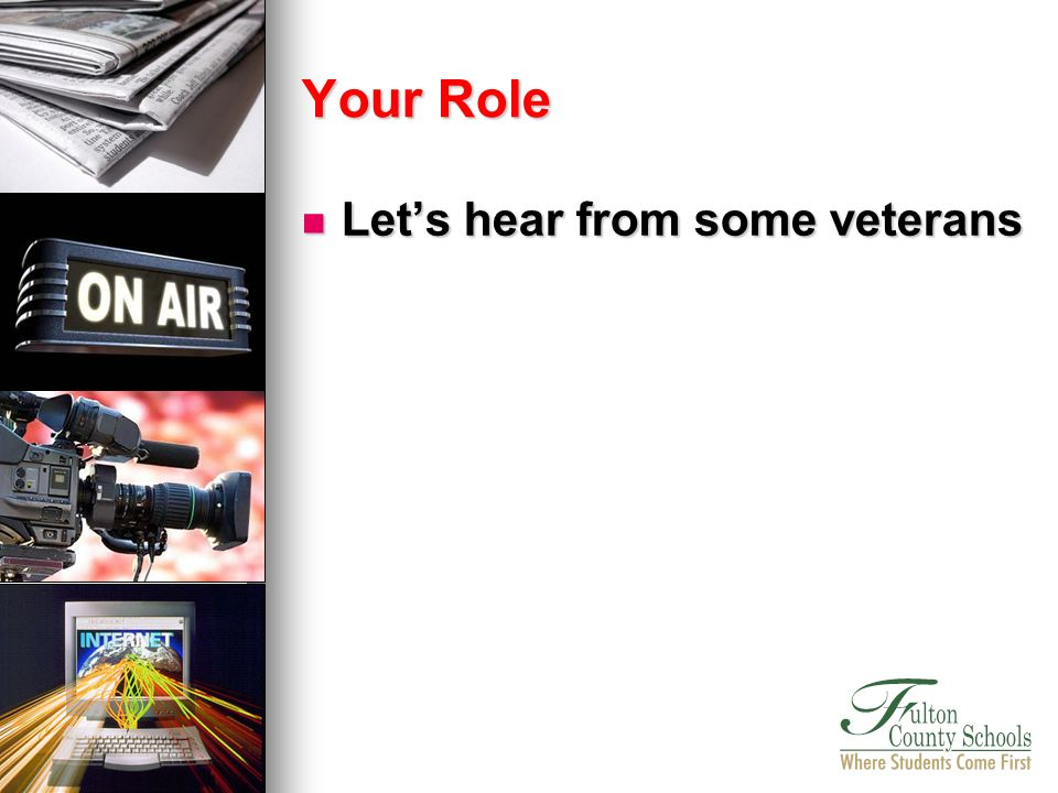 Lets hear from some veterans Lets hear from some veterans Your Role